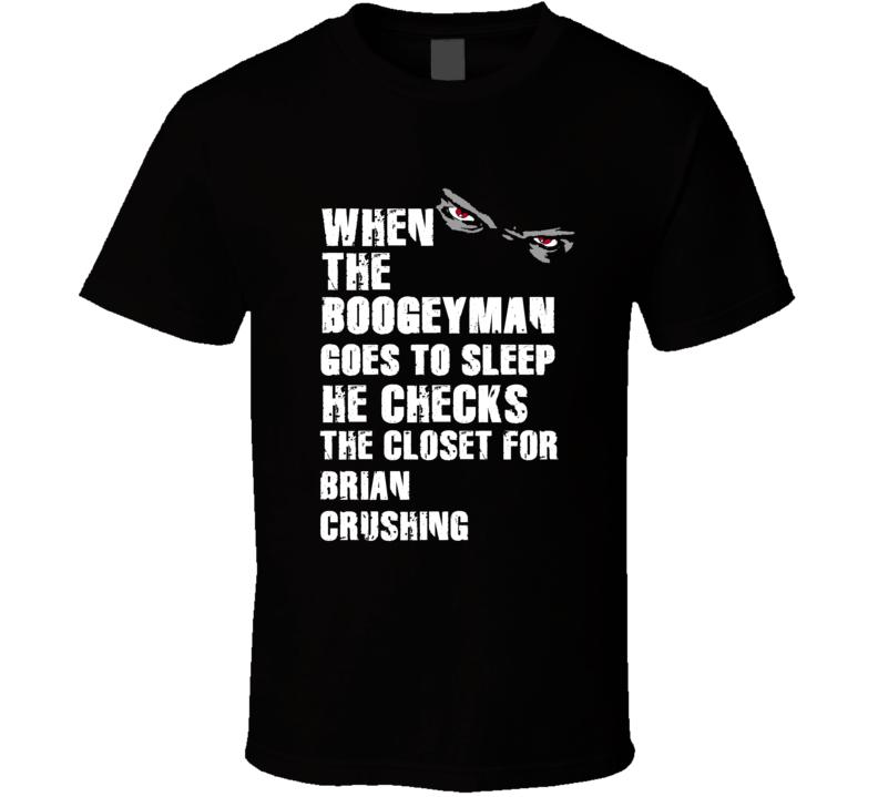 Boogeyman Brian Crushing Brian Cushing Sports Football Player Nickname T Shirt