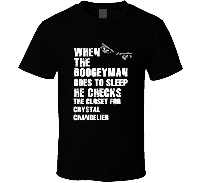 Boogeyman Crystal Chandelier Chris Chandler Sports Football Player Nickname T Shirt