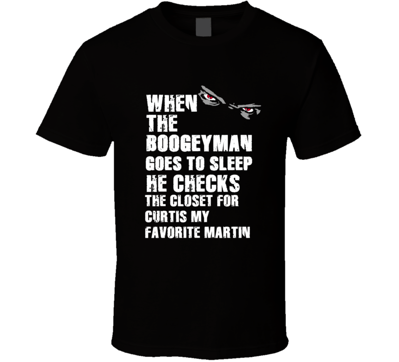 Boogeyman Curtis My Favorite Martin Curtis Martin Sports Football Player Nickname T Shirt