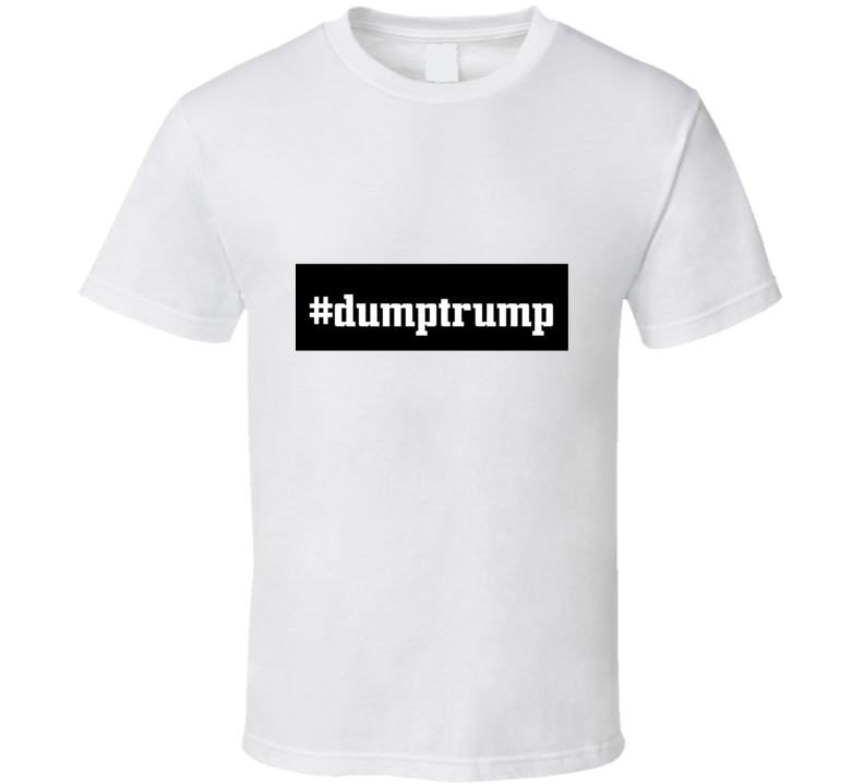 #dumptrump Celebrity Style Inspired Tshirt