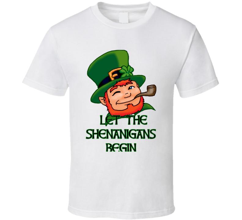 St Patricks Day Let The Shenanigans Begin Tshirt