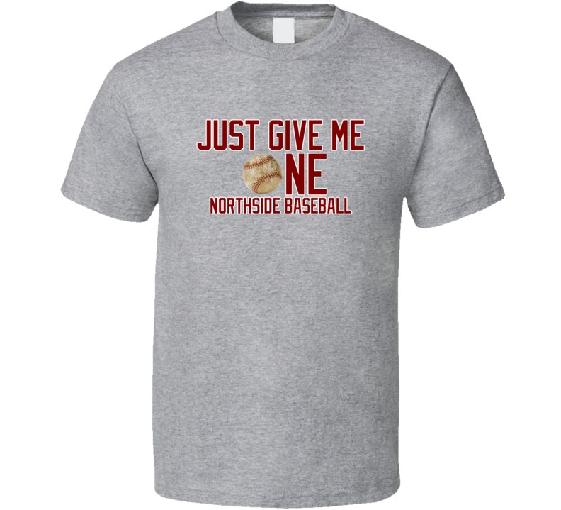 Chicago Northside Baseball Just Give Me One Grey Tshirt