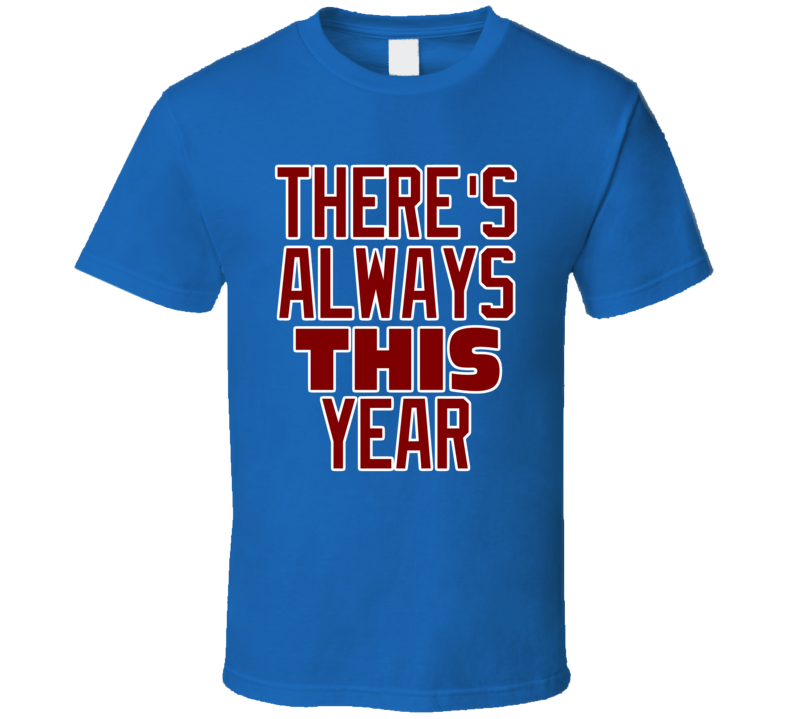 Chicago Northside Baseball There's Always This Year Blue Fan Tshirt
