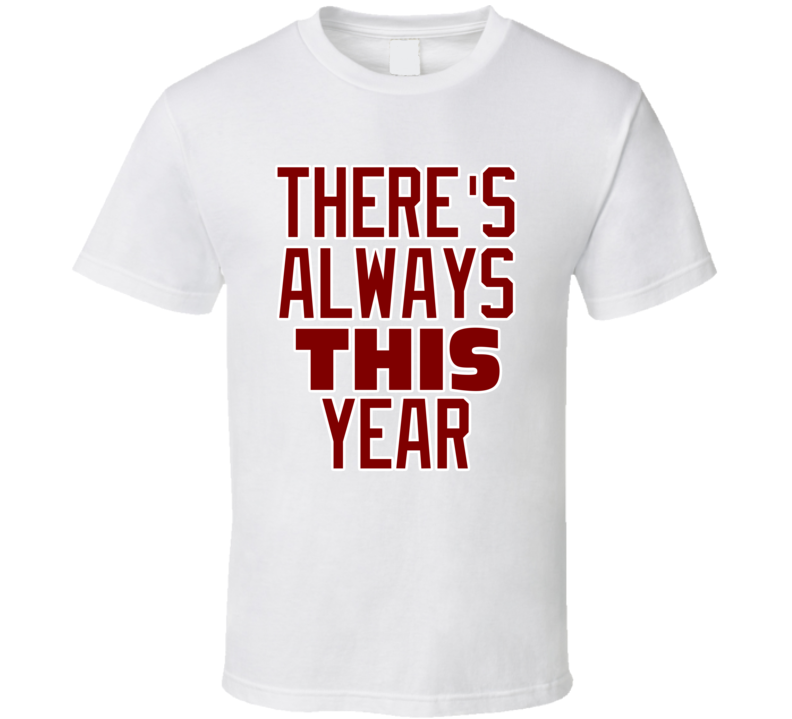 Chicago Northside Baseball There's Always This Year White Fan Tshirt