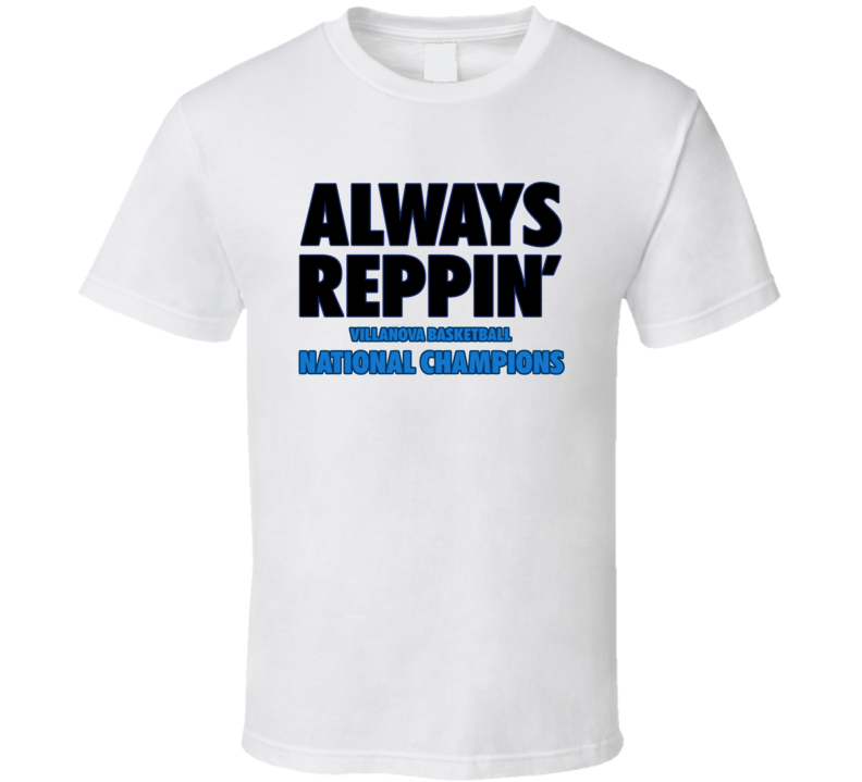 Villanova College Basketball Always Reppin National Champions Bench Tshirt