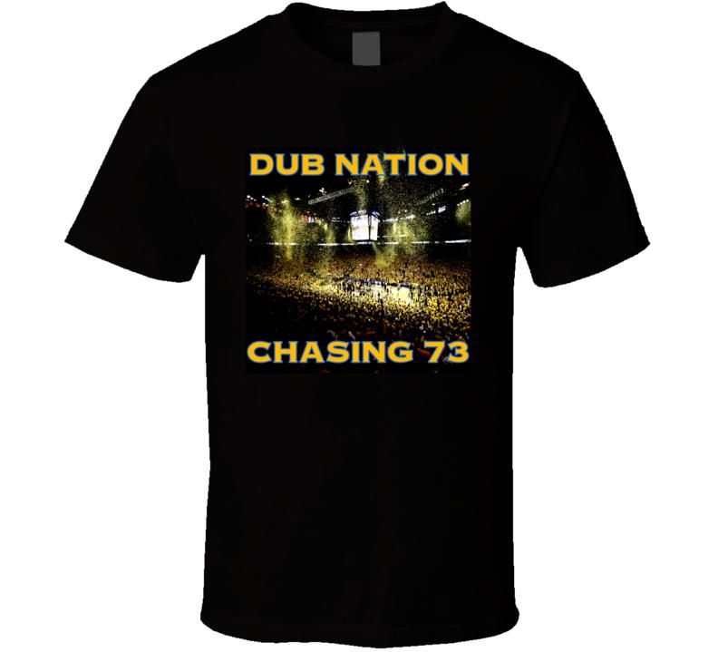 Golden State Basketball Dub Nation Chasing 73 Tshirt