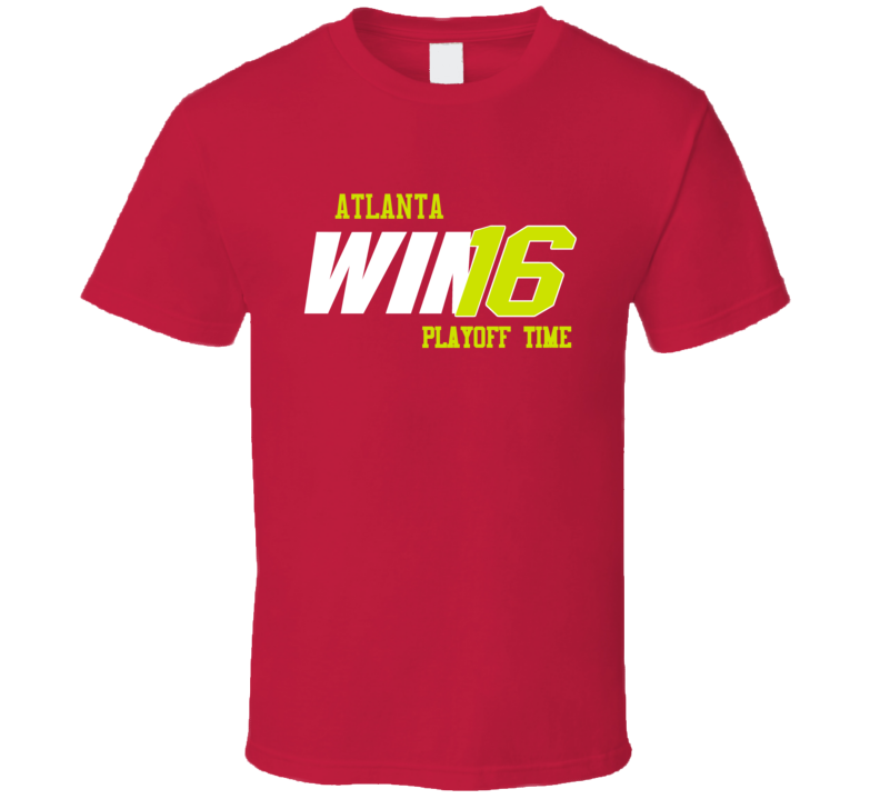 Atlanta Playoff Basketball Win 16 Fan Tshirt