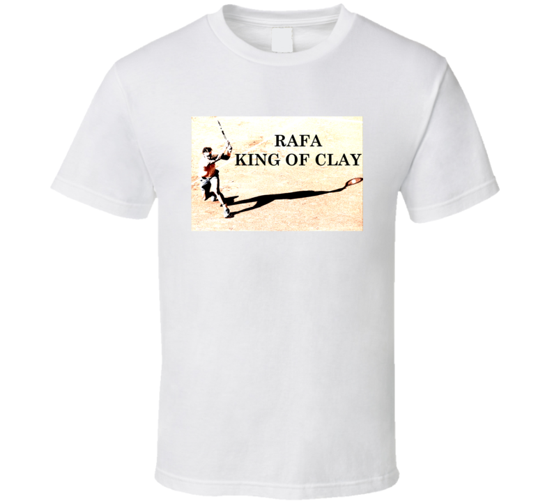 Rafael Nadal Inspired Tennis Fan King Of Clay Tshirt