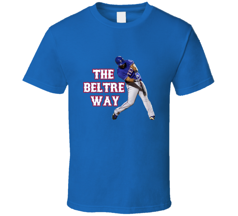 Adrian Beltre Texas Baseball The Beltre Way Fan Tshirt