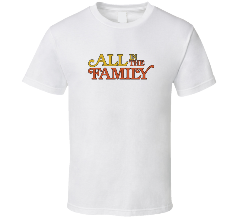 All In The Family Classic TV Show Fan Tshirt