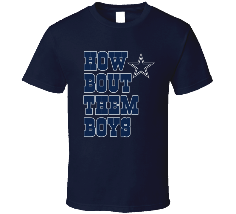 Dallas Football How Bout Them Boys Fan Tshirt