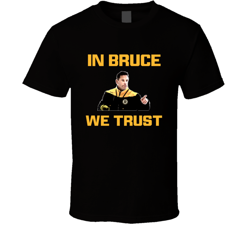 Bruce Cassidy Boston Hockey Coach In Bruce We Trust Fan Tshirt