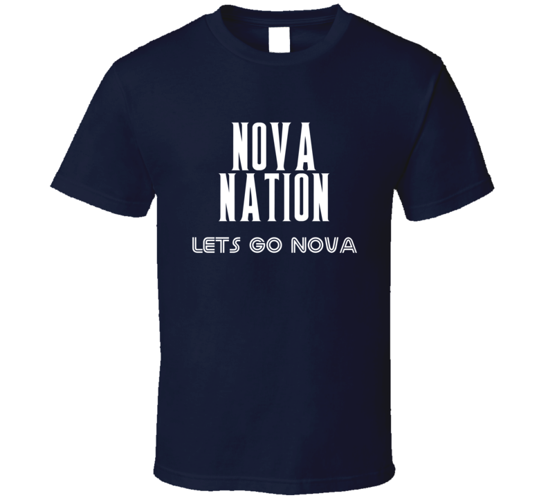 Villanova College Basketball Nova Nation Lets Go Nova Fan Tshirt