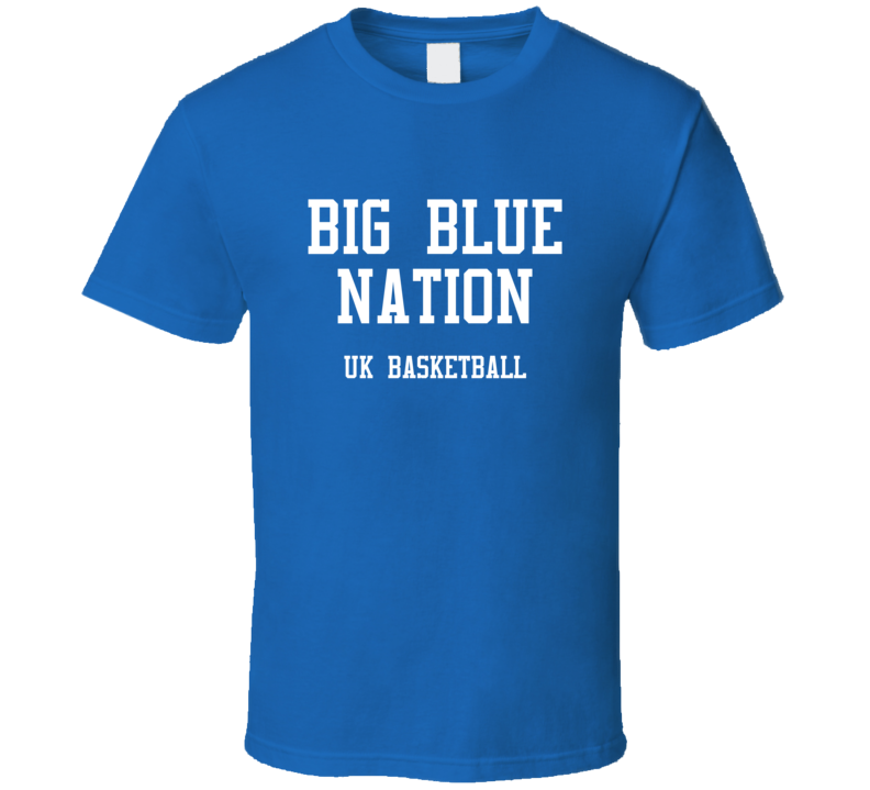 Kentucky College Basketball Big Blue Nation Fan Tshirt