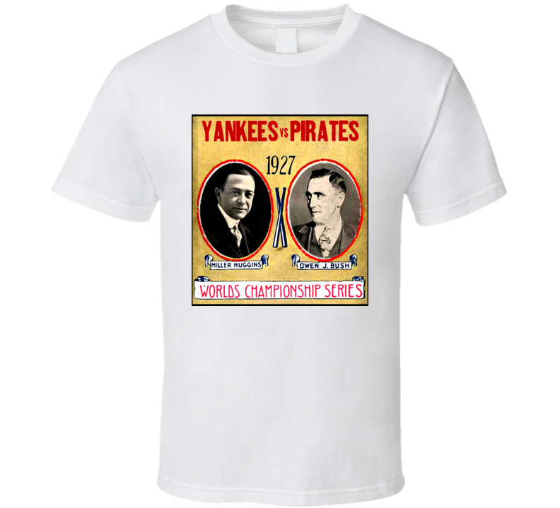 1927 World Series Poster Pirates Yankees T Shirt