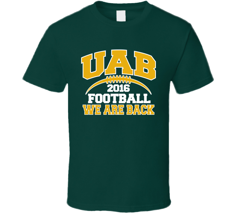 UAB Football 2016 We Are Back Birmingham Alabama Fan T Shirt