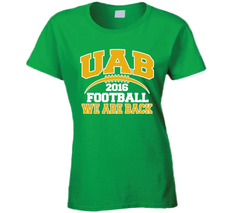 UAB Football 2016 We Are Back Birmingham Alabama Ladies T Shirt