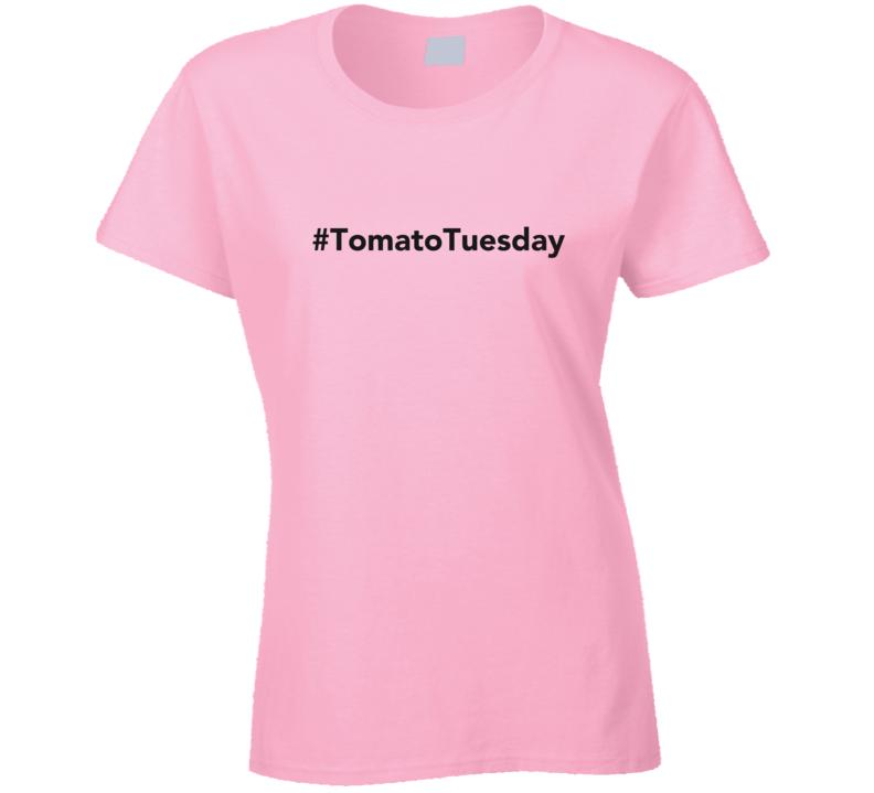 Maggie Rose Tomato Tuesday Twitter Hashtag SaladGate Ladies T Shirt