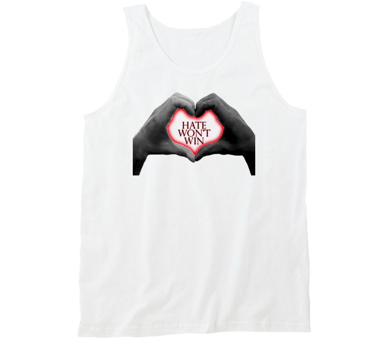 Hate Won't Win Show an Act of Love and Stop Racism Support Tanktop