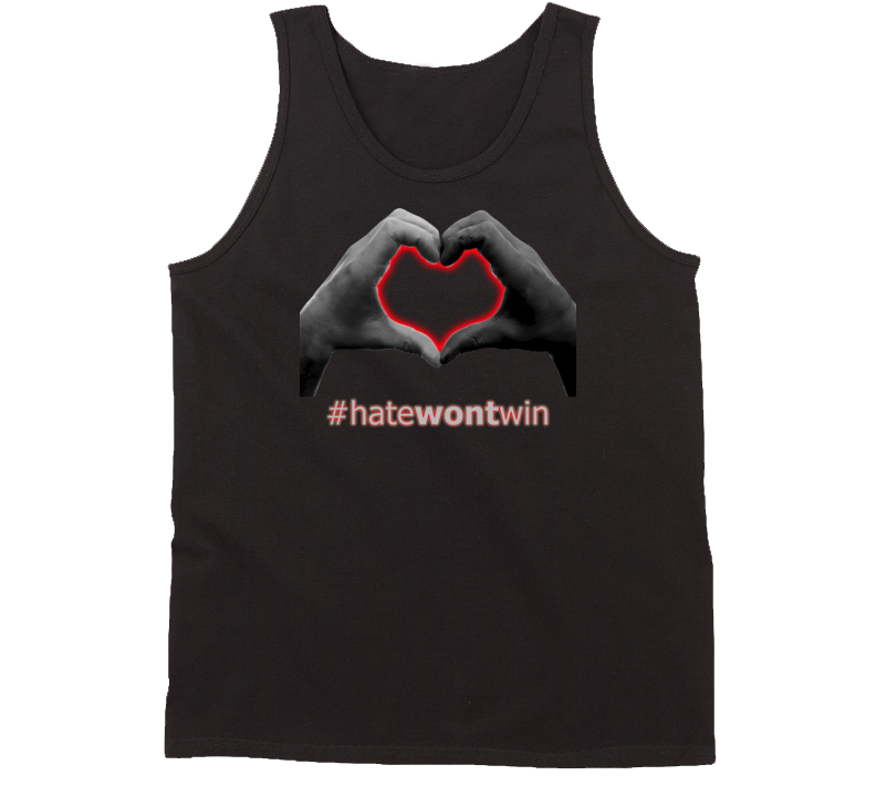 Hate Won't Win Show One Love and Stop Racism Campaign Support Tanktop