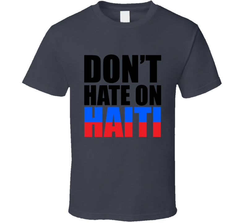 Don't Hate on Haiti Support Relief Campaign Tee Worn By Chris Brown T Shirt