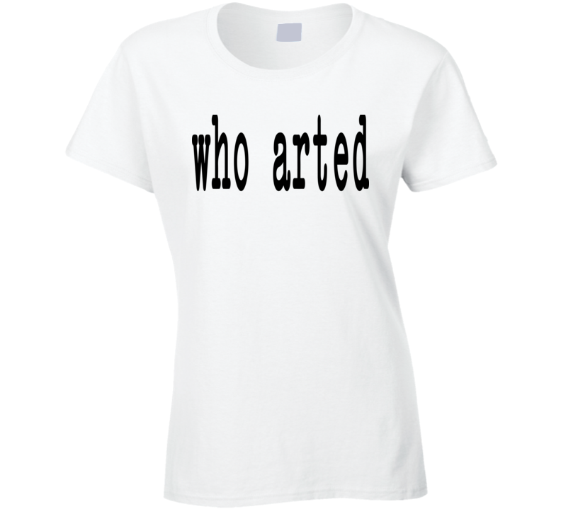 The Trophy Wife Who Arted Funny Ladies Tee Worn On TV Character Jackie T Shirt