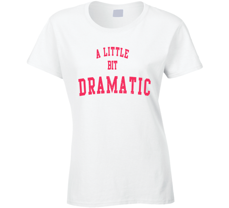 Lindsay Lohan A Little Bit Dramatic Ladies Tee Worn on Mean Girls TV T Shirt