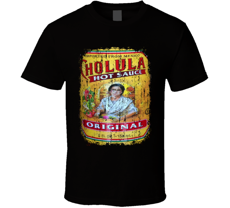 Cholula Original Mexican Hot Sauce Lover Worn Look Fun Cool T Shirt