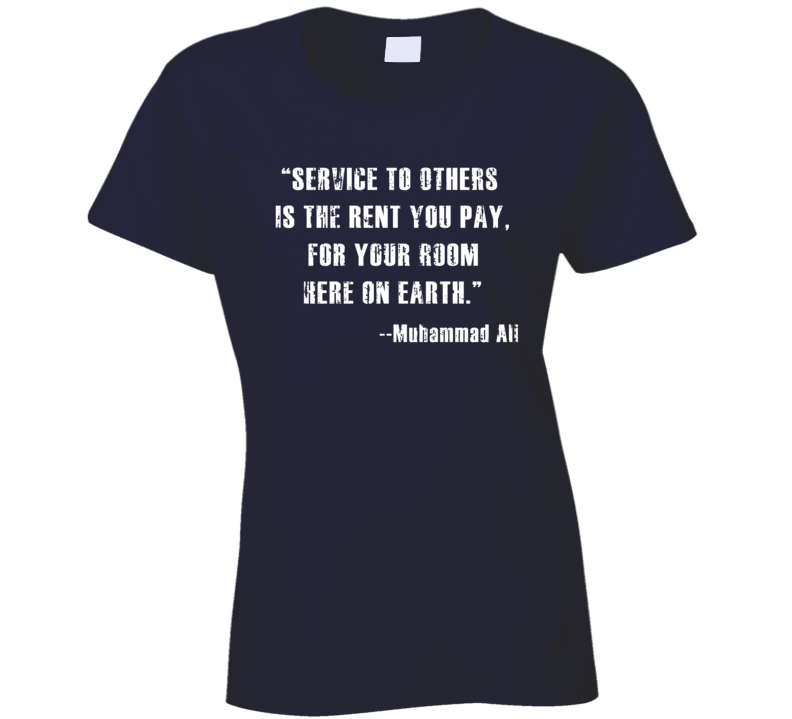 Muhammad Ali Service to Others Rent You Pay Worn Look Ladies T Shirt