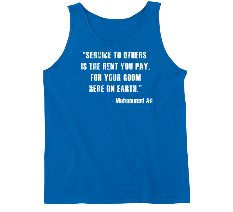 Muhammad Ali Service to Others Rent You Pay on Earth Worn Look Tanktop