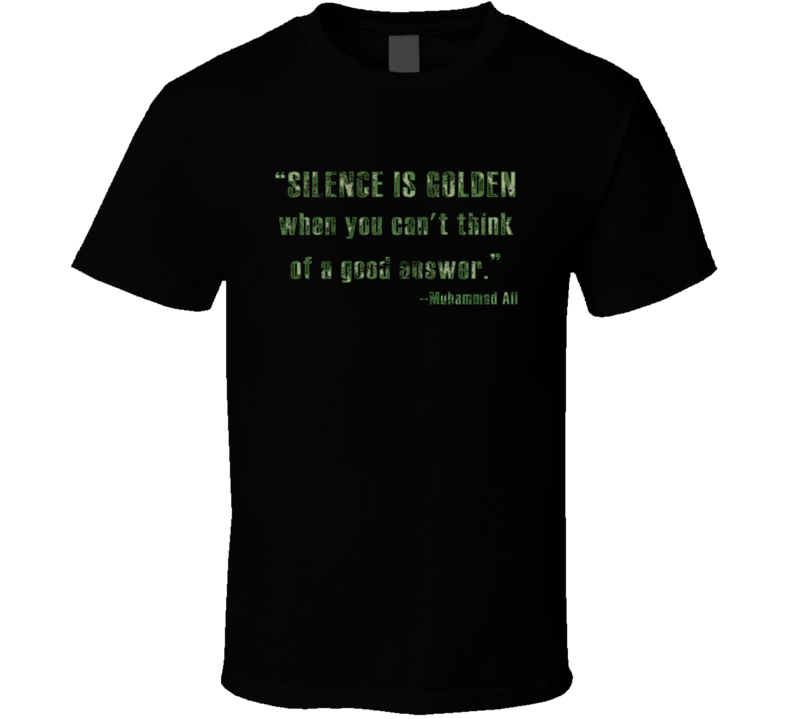 Muhammad Ali Silence is Golden When You Can't Think Worn Look T Shirt