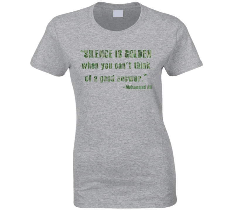 Silence is Golden Muhammad Ali Quote Boxing Worn Look Ladies T Shirt