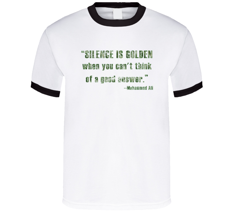 Silence Is Golden You Can't Think of a Muhammad Ali Worn Look Ringer T Shirt