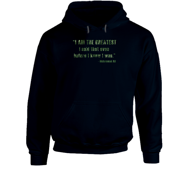Muhammad Ali The Greatest Said Before I Knew I Was Worn Look Hoodie
