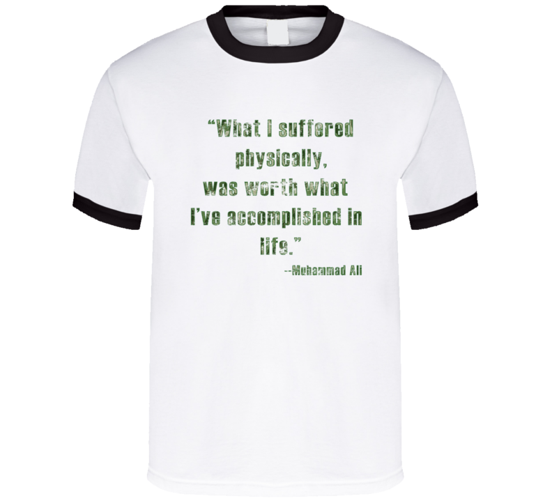 Worth What I've Accomplished in Life Muhammad Ali Worn Look Ringer T Shirt