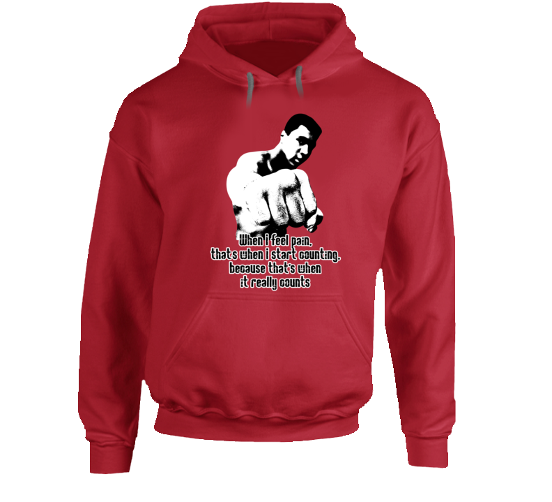 Muhammad Ali Counts When I Feel Pain Start Counting Worn Look Hoodie
