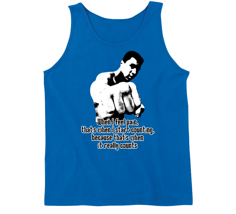 When I Feel Pain Start Counting Muhammad Ali Quote Worn Look Tanktop