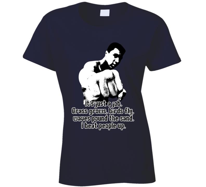 It's Just a Job Grass Grows Muhammad Ali Worn Look Ladies T Shirt