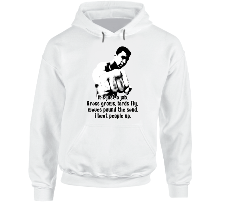 Muhammad Ali RIP It's Just a Job Beat People Quote Worn Look Hoodie