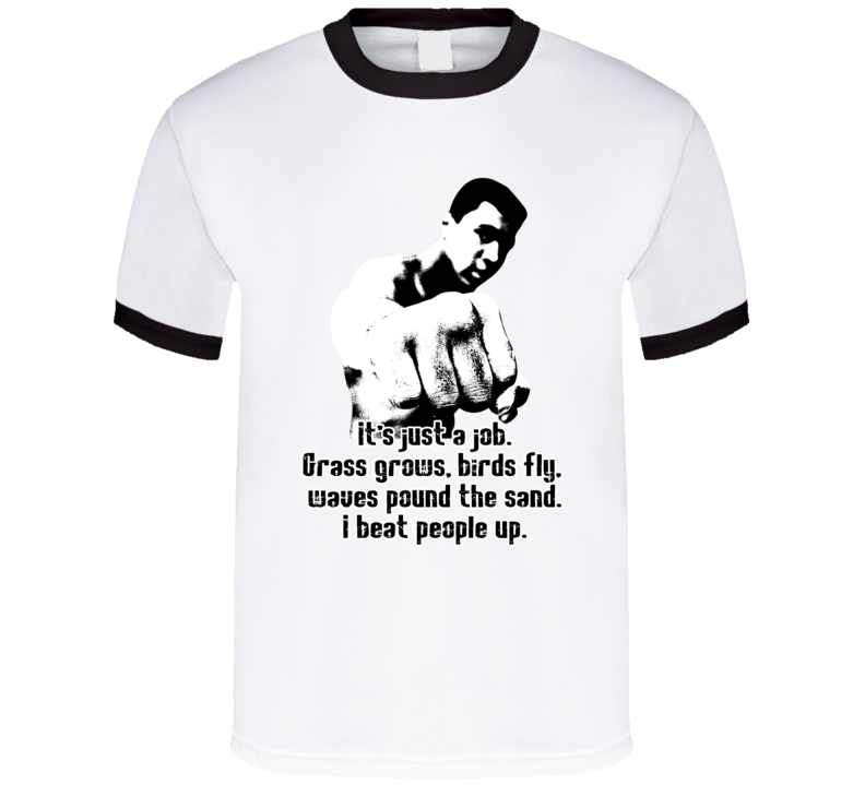 Just a Job Grass Grows I Beat People Up Muhammad Ali Worn Look Ringer T Shirt