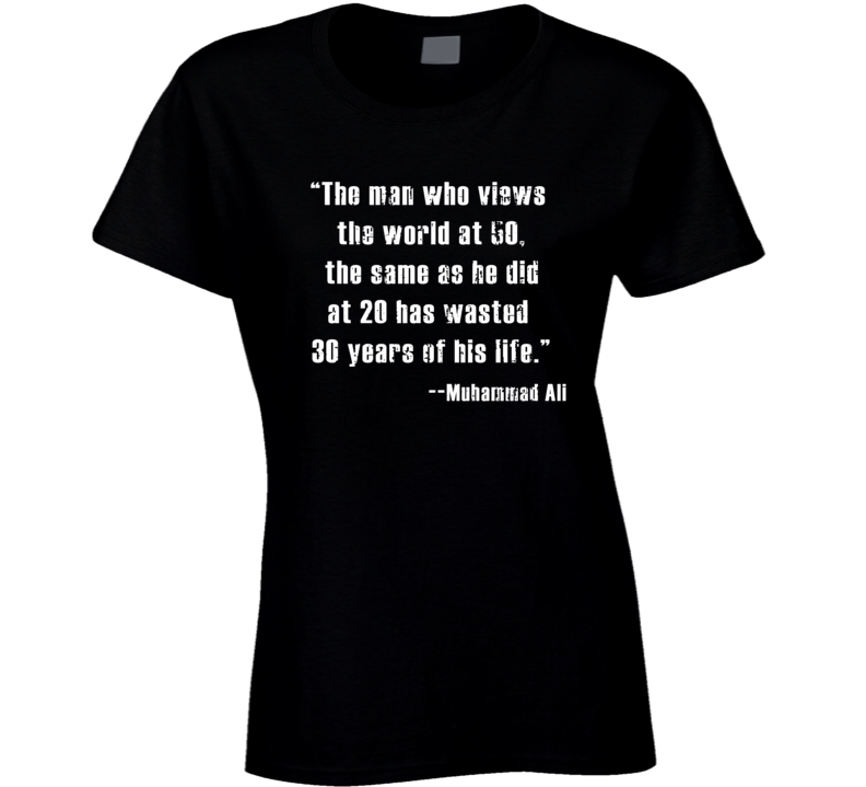 The Man Who Views World at 50 Muhammad Ali Worn Look Ladies T Shirt