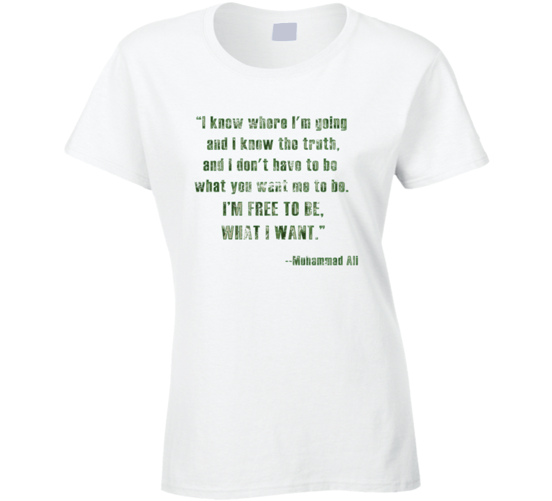 I'm Free to Be What I Want Muhammad Ali Quote Worn Look Ladies T Shirt