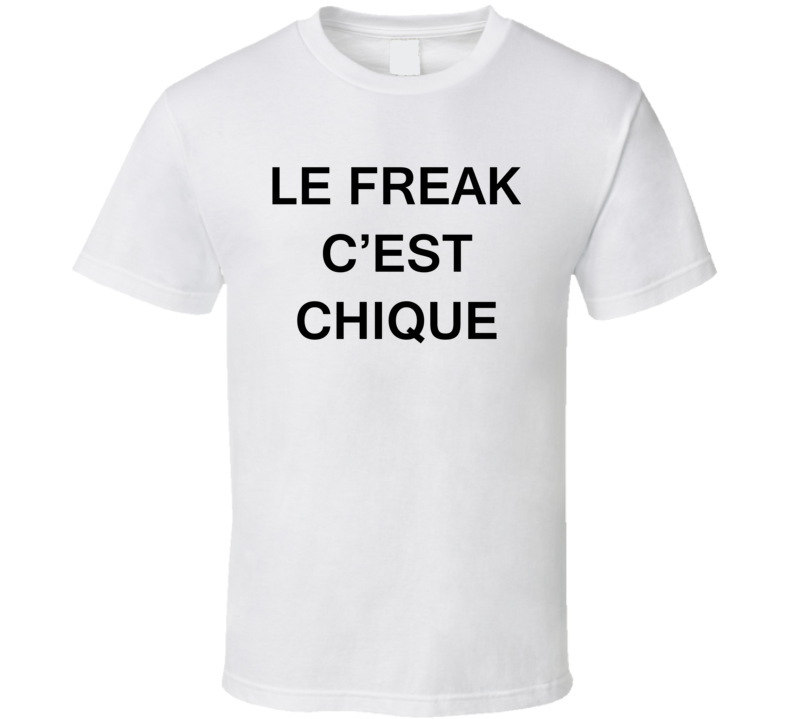 Le Freak C'est Chique Worn by Rihanna Cool Singer Faded Look T Shirt