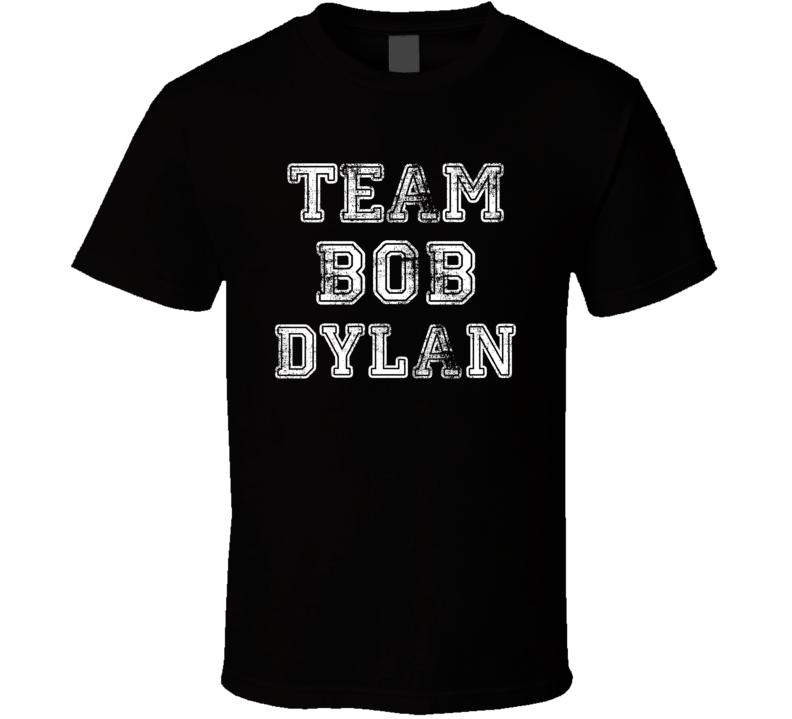 Team Bob Dylan Nobel Prize Literature 2016 Worn Look Musician T Shirt