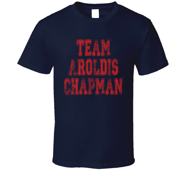 Team Aroldis Chapman Chicago Baseball Player Worn Look Cool T Shirt
