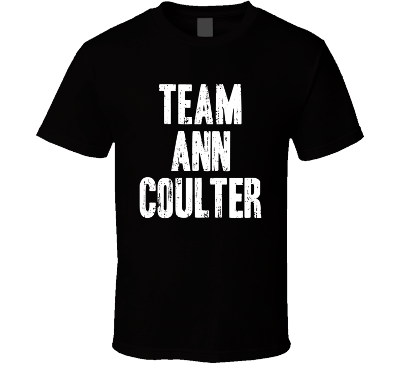 Team Ann Coulter Political Worn Lool Cool 2016 Elections T Shirt