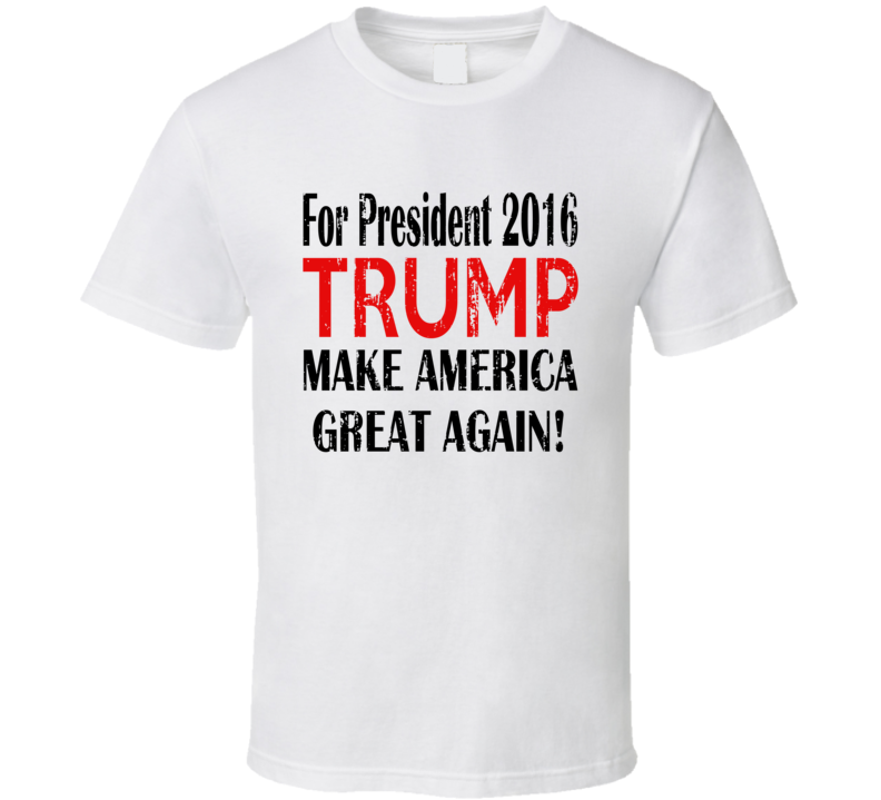 Trump 2016 President Make America Great Again Worn Look Cool T Shirt