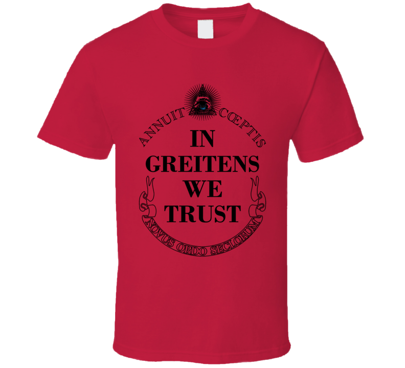 In Eric Greitens We Trust Missouri Governor 2016 Political T Shirt