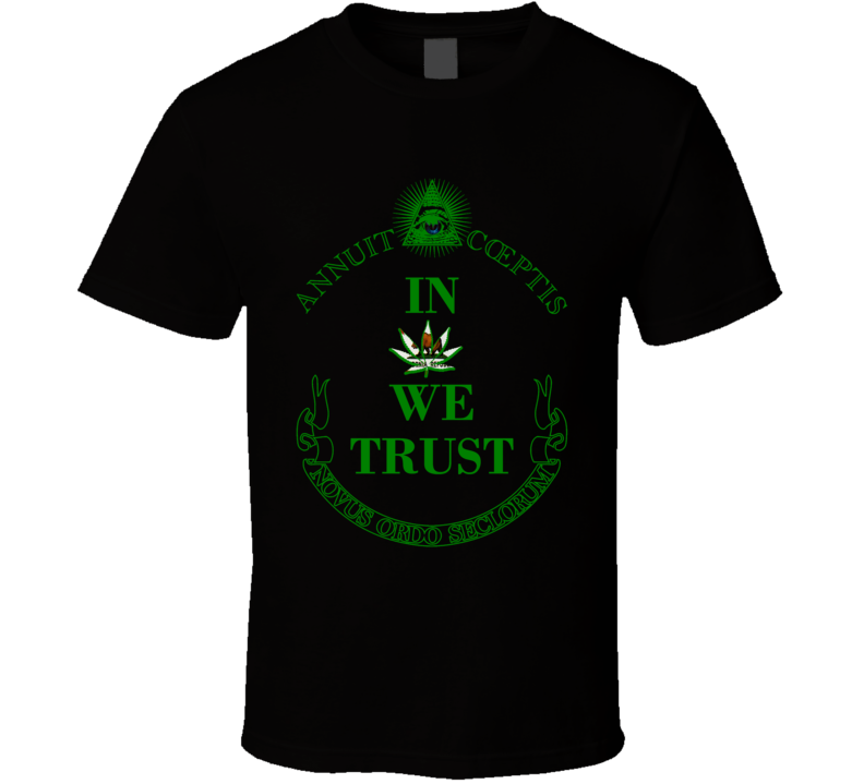 In Marijuana We Trust California Legalize Weed Cannabis Leaf T Shirt