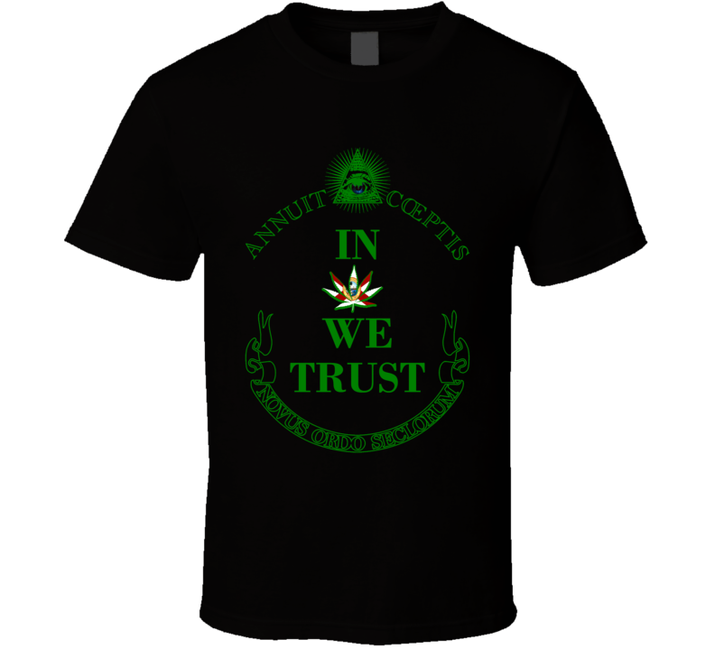 In Marijuana We Trust Florida Legalize Weed Cannabis Leaf T Shirt